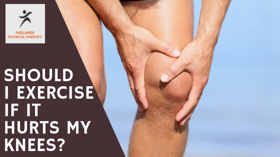 Should I Exercise If It Hurts My Knee S Midlands